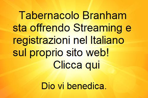 Tabernacolo Branham sta offrendo Streaming e registrazioni nel Italiano sul proprio sito web!
