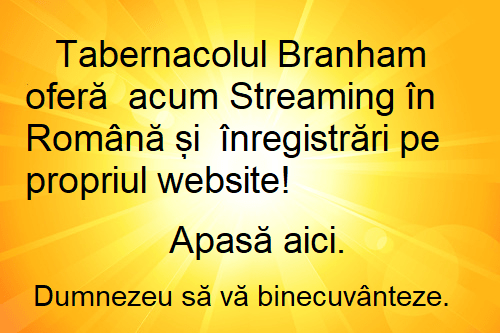 Tabernacolul Branham oferă  acum Streaming în  Română și  înregistrări pe propriul website!