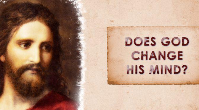 21-0808 Does God Change His Mind?